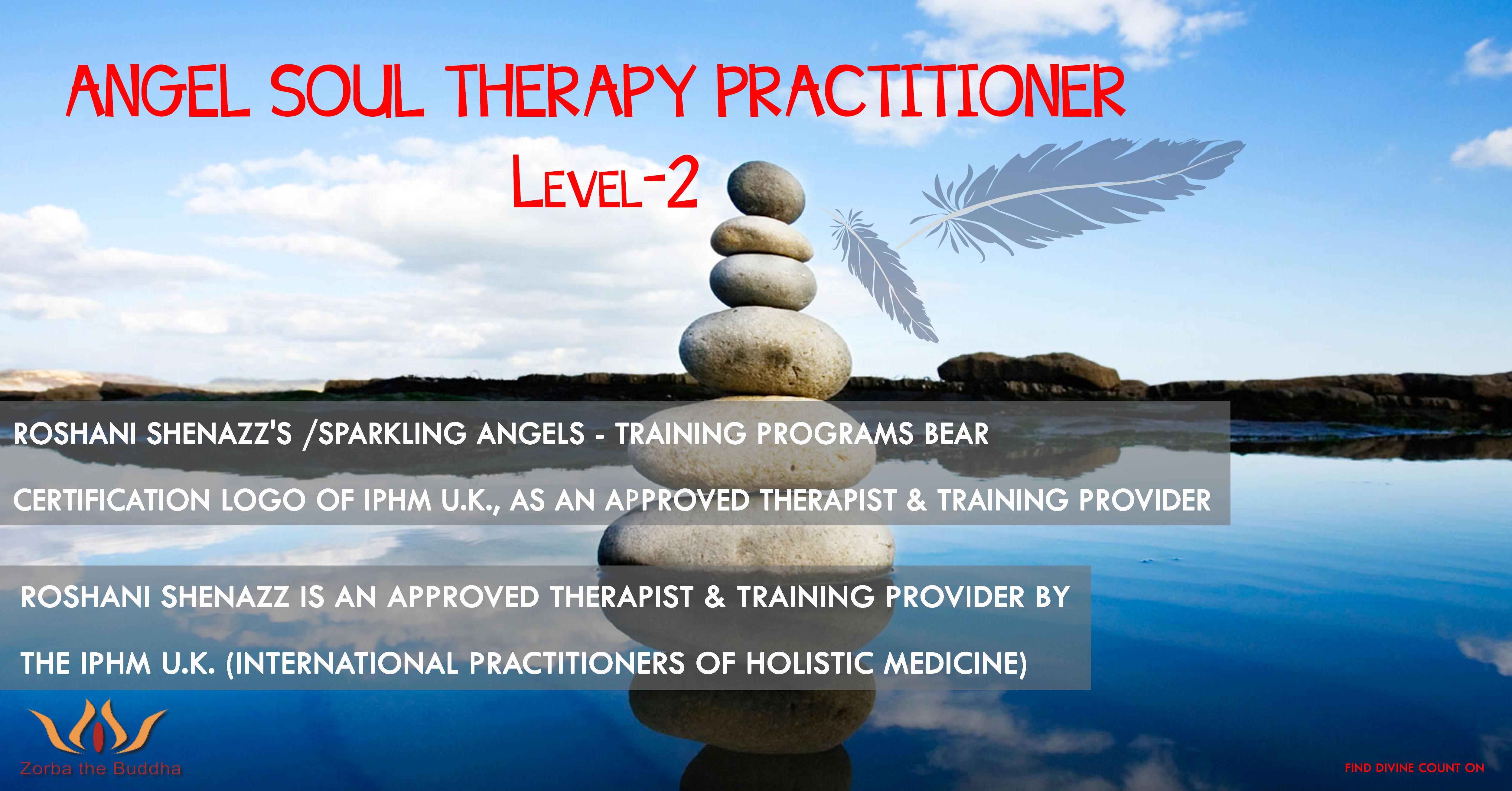 Angel Soul Therapy Training ~ LEVEL 2 – Zorba The Buddha
